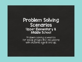 Problem Solving Scenarios (Upper Elementary and Middle School)