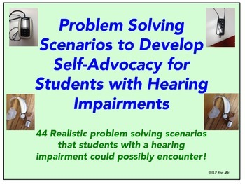 Problem Solving Scenarios for Self-Advocacy - Students with Hearing Impairments
