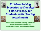 Problem Solving Scenarios for Self-Advocacy - Students with Hearing Loss