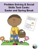 Problem Solving & Social Skills Task Cards:  Easter and Spring Break