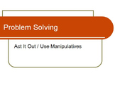 Problem Solving Strategy - Act it Out -  Common Core