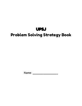 Problem Solving Strategy Book - UPSJ (Understand, Plan, Solve, Justify)