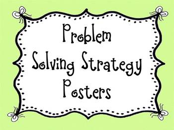 Problem Solving Strategy Posters that supports CCSS Thinking