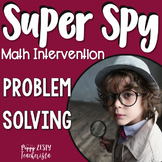 Problem Solving: Super Spy Math Intervention
