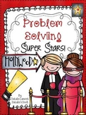 Problem Solving Super Stars {A Primary Problem Solving Unit}