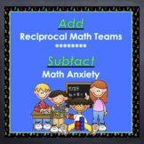 Problem Solving: Use Reciprocal Math Teams