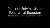 Problem Solving Using Polynomial Equations- PowerPoint Les