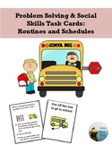 Problem Solving and Social Skills Task Cards:  Routines and Schedules