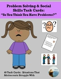 "Problem Solving and Social Skills Task Cards:  ""So You Thi"