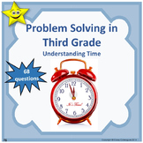 Problem Solving in Third Grade - Telling Time