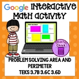 Problem Solving with Area and Perimeter TEKS 3.6C 3.6D 3.7B Google Ready!