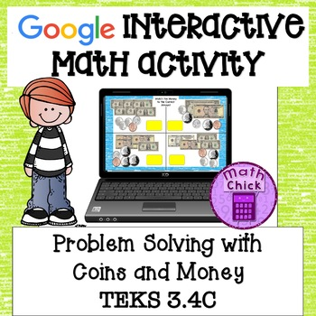 Problem Solving with Counting Coins and Money TEKS 3.4C Google Ready!