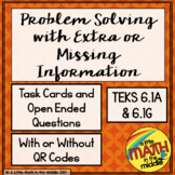Problem Solving with Extra or Missing Information TEKS 6.1A and 6.1G