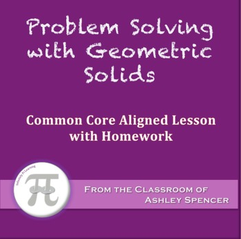Problem Solving with Geometric Solids (Lesson with Homework)