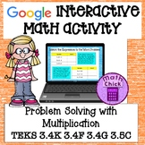 Problem Solving with Multiplication TEKS 3.4F 3.4K 3.4G 3.5C Google Ready!