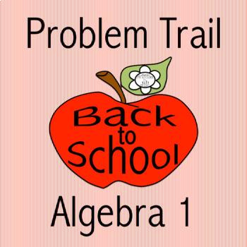 Problem Trail: Back To School Algebra 1