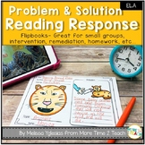 Reading Response | Problem and Solution Flip Book | Summary | Text Connections