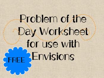 Problem of the Day Worksheet- Use with enVision Math