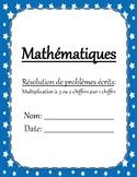 Problèmes écrits - Multiplication (2 ou 3 chiffres par 1 chiffre)