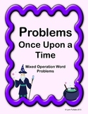 Problems Once Upon a Time- Math Word Problems (Mixed Operations)