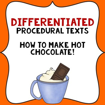 Procedural Text Writing Templates: How to make hot chocolate.