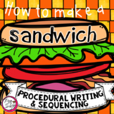 Procedural Writing & Sequencing - How to Make a Sandwich
