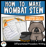 DIFFERENTIATED : Procedure Writing : How to make Wombat Stew