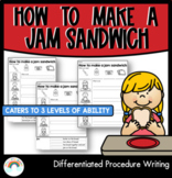 DIFFERENTIATED: Procedure Writing : How to make a jam sandwich