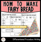 DIFFERENTIATED : Procedure Writing : How to make fairy bread