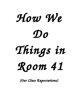Procedures Booklet for Classroom Expectations (How We Do T