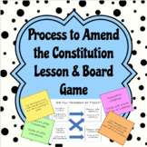 Process to amend the Constitution Lesson and Board Game