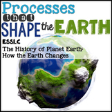 Processes that Shape the Earth {Earth's Systems} 1.C: How the Earth Changes