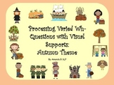 Processing Varied Wh- Questions with Visual Supports: Autumn Theme