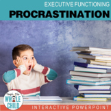 Procrastination Interactive PowerPoint–Executive Function Series