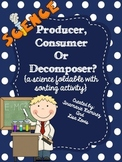 Producer, Consumer, or Decomposer? {a science foldable and sorting activity}