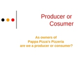 Producer or Consumer Power Point: Pizza Style