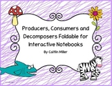 Producers Consumers Decomposers Foldable for Interactive Notebooks
