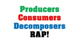 Producers, Consumers, and Decomposers Rap