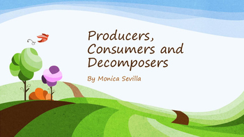 Producers, Consumers and Decomposers ppt