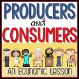Producers and Consumers Economics Lesson