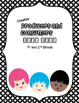 Producers and Consumers Mini Unit