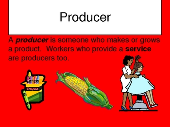 Producers and  Consumers of Goods Power Point Presentation