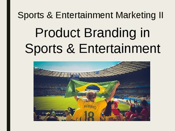 Product Branding in Sports and Entertainment