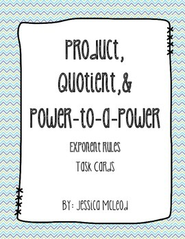 Product, Power-to-a-Power, and Quotient Rules of Exponents Task Cards