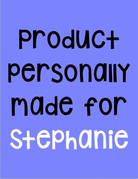 Product personally made for Stephanie