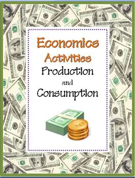 Production and Consumption:  Economics Lesson
