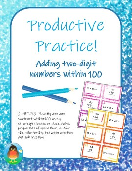 Productive Practice!  Adding two-digit numbers within 100