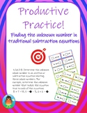 Productive Practice!  Finding the unknown number in subtraction equations