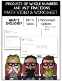 Products of Whole Numbers and Unit Fractions Math Video and Worksheet