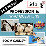 Profession & WHO Question BOOM Cards™ - Real Photos! Set 2
